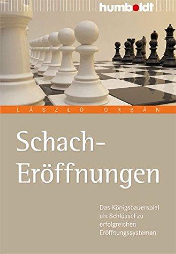 Schach Eröffnungen: Der einfache Weg zu erfolgreichen Eröffnungssystemen (humboldt - Freizeit & Hobby)