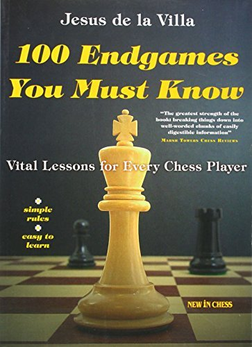 100 Endgames You Must Know: Vital Lessons for Every Chess Player Improved and Expanded by Jesus de la Villa (2008-07-15)