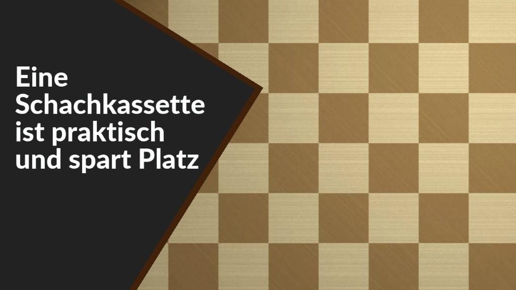 Eine Schachkassette ist praktisch und spart Platz